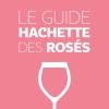 Guide Hachette des Rosés